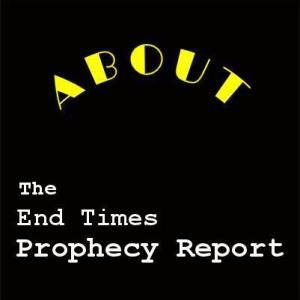 ABOUT-end-times-prophecy-report