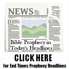 End Times Bible Prophecy in Today's Headlines