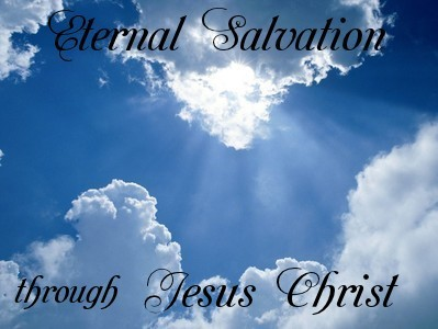 Eternal Salvation through Jesus Christ