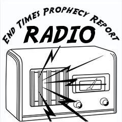 End Times Prophecy Report Radio