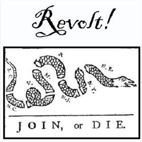REVOLT! - Interesting political cartoon imagery by Benjamin Franklin.