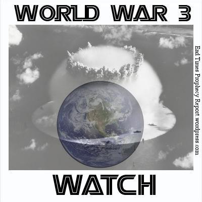 WORLD WAR 3 WATCH: Syria-Middle East-Iran-Israel-Iraq-Ukraine-Afghanistan-Pakistan-Russia-China-USA-North Korea-South Korea-Japan-Yemen-Egypt-European Union-United Nations