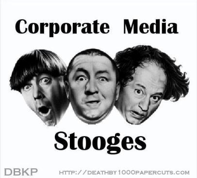 CORPORATE MEDIA STOOGES