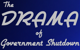 Government Shutdown: All the drama the Corporate Media can manufacture.