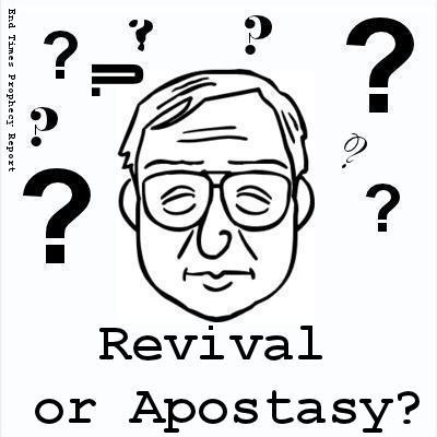 REVIVAL or APOSTASY: Which does the Bible say will happen in the end times?