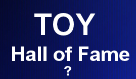 TOY Hall of Fame?