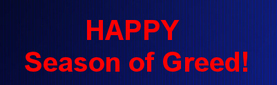 A UNIQUELY AMERICAN HOLIDAY: Black Friday kicks off The 2013 Season of Greed.