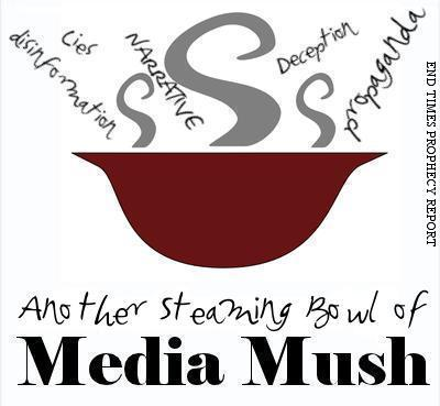 MEDIA MUSH: Lies, disinformation, propaganda, narratives, deception AND MORE!