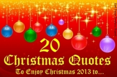 20 CHRISTMAS QUOTES: 20 Christmas quotes to enjoy the Spirit of Christmas 2013 to...