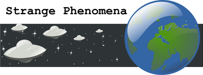 STRANGE PHENOMENA: UFOs, ETs, Bigfoot, vampires, zombies, werewolves...