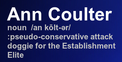 ANN COULTER: Polemicist of one.