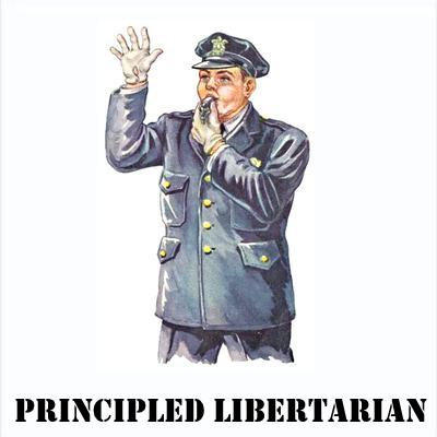 PRINCIPLED LIBERTARIAN: Craves the power of the state as badly as those he ridicules.