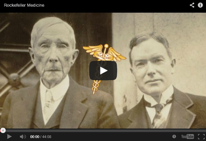 ROCKEFELLER MEDICINE: Buying The Modern American Medical Establishment