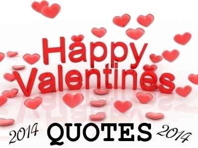 HAPPY VALENTINE'S DAY: 30 Valentine's Day Quotes to enjoy with your favorite person.