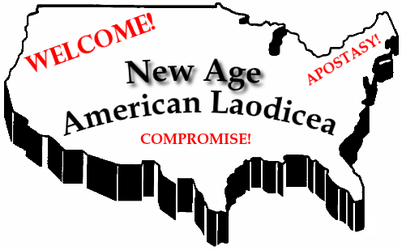 NEW AGE AMERICAN LAODICEA: Welcome! Come for the compromise, stay for the Apostasy!