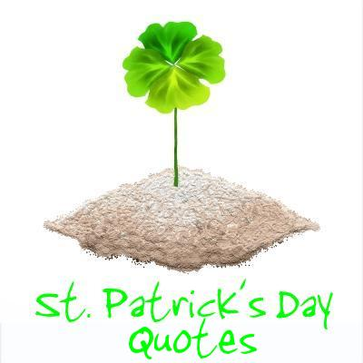 ST PATRICK'S DAY QUOTES: 20 Quotes about the Irish and St Patrick's Day to turn you green