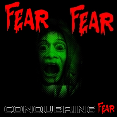 FEAR: Conquering fear - What does the Bible say about Fear?