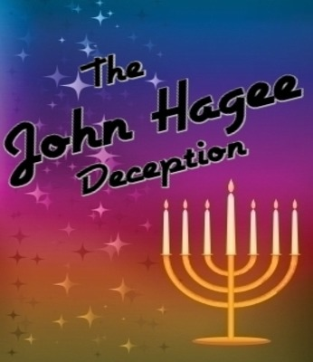 JOHN HAGEE DECEPTION: More than one way to heaven? Jesus not the Messiah?