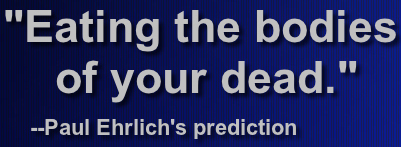 PAUL EHRLICH: Bodies of Doom and eating the bodies of your dead