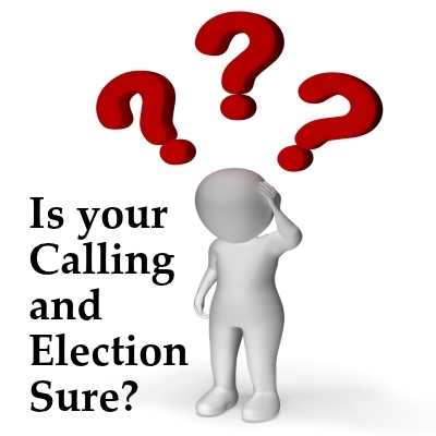 Image result for IS YOUR CALLING AND ELECTION SURE?
