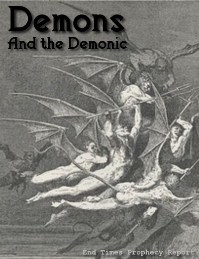 DEMONS & THE DEMONIC: Don't be deceived.  A Short Guide for the End Times.