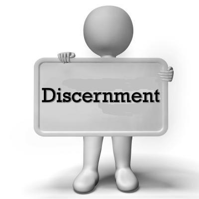DISCERNMENT: The truth has been graciously given to us by God our Father in His Holy Word the Bible. We are commanded by God to know and obey it. So since we have the truth given to us in God's Word our need is to be discerning so that we can hold fast to the truth and avoid error.