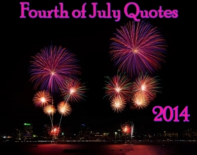 fourth of july quotes 20 quotes to watch some fireworks by. Black Bedroom Furniture Sets. Home Design Ideas