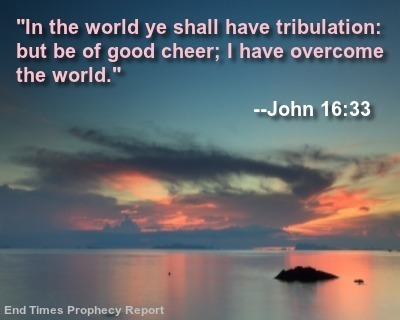 BE OF GOOD CHEER: I Have Overcome the World.
