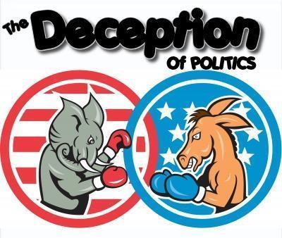 THE DECEPTION OF POLITICS: Americans have been taught to transfer their trust from the Word of God to the things of this world, like POLITICS.