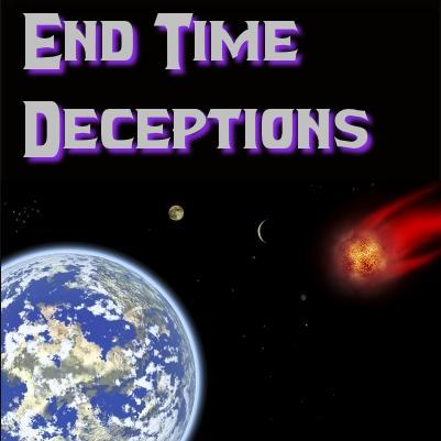 END TIMES DECEPTIONS: It takes more than a village to create and maintain a worldwide web of deception.