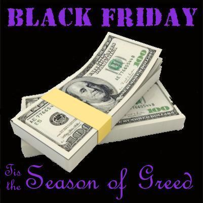 BLACK FRIDAY: Opening the Season of Greed in the World's Most Christian Nation