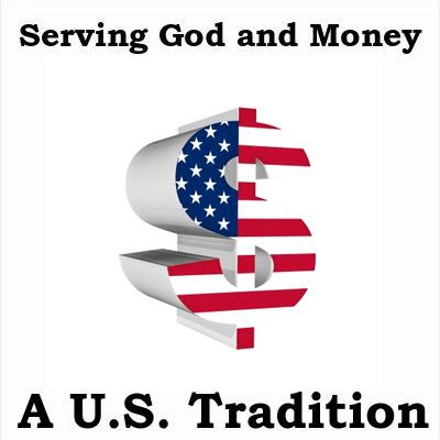 "NO ONE CAN SERVE BOTH GOD AND MONEY: But Americans in the Church have always said ""Not so fast!"""