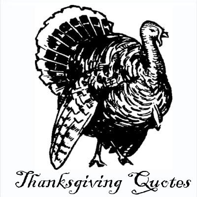THANKSGIVING DAY 2014 QUOTES: 15 Quotes to Eat Turkey by