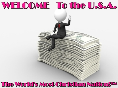 THE USA: World's Most Christian Nation--EVER!