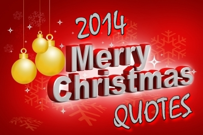 20 CHRISTMAS QUOTES: 20 Christmas quotes to enjoy the Spirit of Christmas 2014 to...