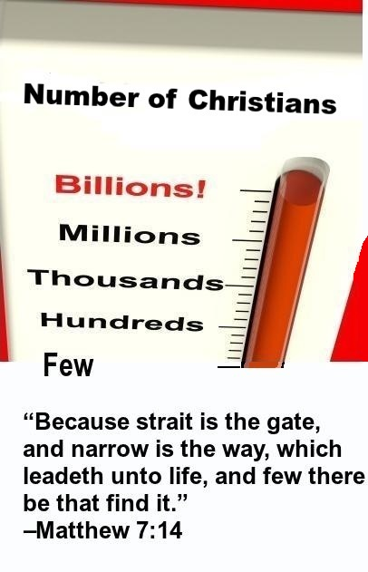HOW MANY CHRISTIANS? Few or Billions?