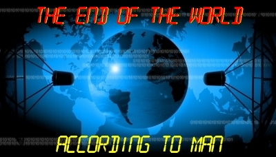 THE END OF THE WORLD: God has declared the end from the beginning, but that hasn't stopped Satan and arrogant men from manufacturing their own version of end times events.