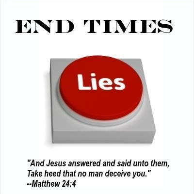 END TIMES LIES: For Satan and the workers of iniquity to bring about end times events, they must lie about what's in the Bible.