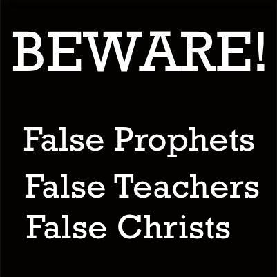 FALSE PROPHETS: A problem of the end times.