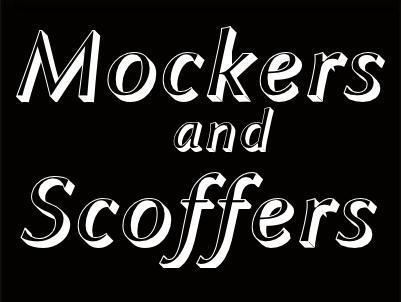 MOCKERS AND SCOFFERS: Part of the end times ambiance for true believers.