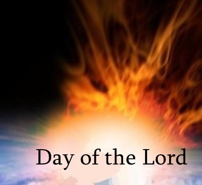 DAY OF THE LORD: God's day of wrath, vengeance and recompense.