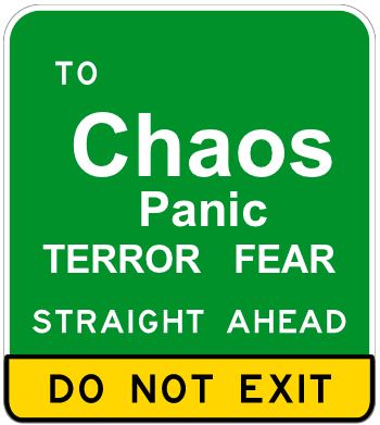STRAIGHT AHEAD: Chaos, panic, terror, fear for the unprepared.