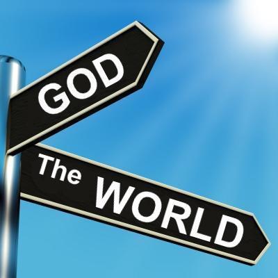 The Choice: God or the World
