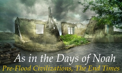 DAYS OF NOAH: Will we see aspects of pre-Flood culture again in the end times?