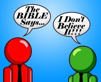 The Bible says...I don't believe it!