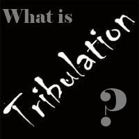 What-is-tribulation-200
