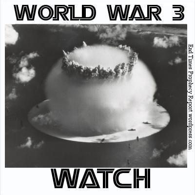 WORLD WAR 3 WATCH: Syria-Ukraine-Middle East-Iran-Israel-Iraq-Ukraine-Afghanistan-Pakistan-Russia-China-USA-North Korea-South Korea-ISIS-Japan-Yemen-Egypt-European Union-United Nations