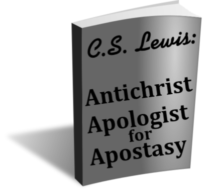 CS Lewis: Antichrist apologist for Apostasy