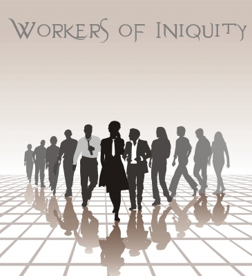 workers of iniquity