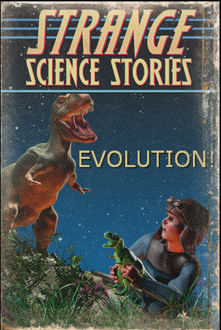 Strange Science Stories: Evolution!